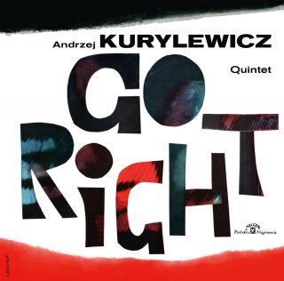 - KURYLEWICZ, ANDRZEJ - GO RIGHT (POLISH JAZZ)