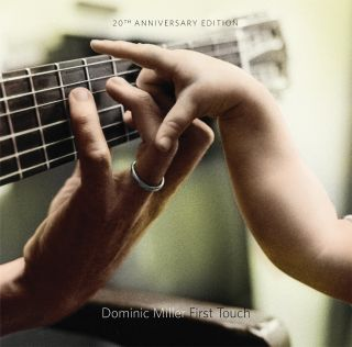 - MILLER, DOMINIC - FIRST TOUCH / 20TH ANNIVERSARY EDITION (3 BONUS TRACKS)