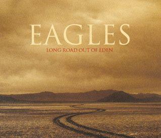 - EAGLES - LONG ROAD OUT OF EDEN