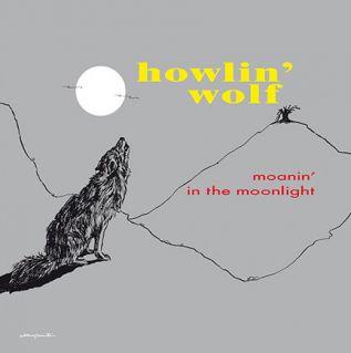 - HOWLIN WOLF - MOANIN IN THE MOONLIGHT