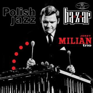 - MILIAN, JERZY TRIO - BAAZAAR (POLISH JAZZ)